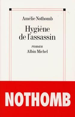 Hygiène de l'assassin : roman / Amélie Nothomb | Nothomb, Amélie (1967-...)