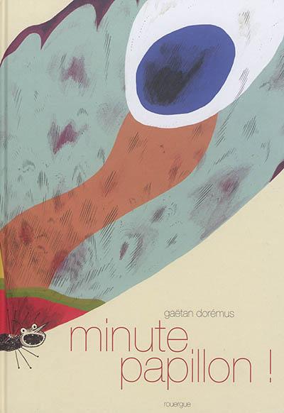 Minute-papillon-!
