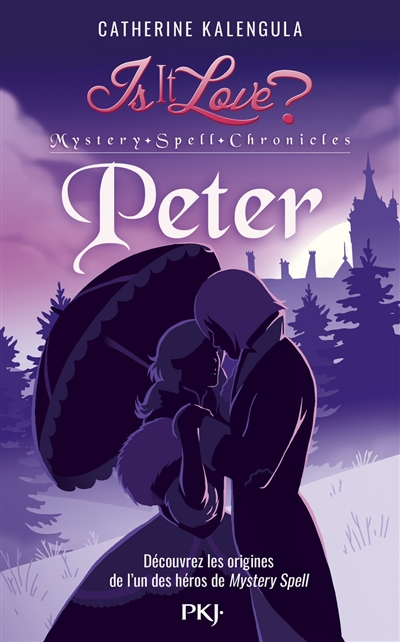 Is it love ? : Mystery Spell Chronicles. Vol. 2. Peter
