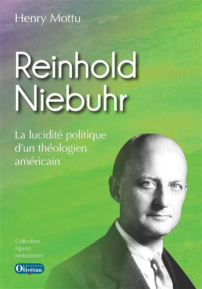 Reinhold Niebuhr : la lucidité politique d'un théologien américain