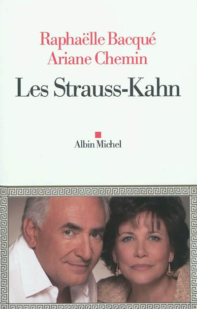 Les Strauss-Kahn / Raphaëlle Bacqué, Ariane Chemin | Bacqué, Raphaëlle. Auteur