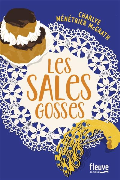 Les sales gosses : roman | Ménétrier McGrath, Charlye (1979-....). Auteur