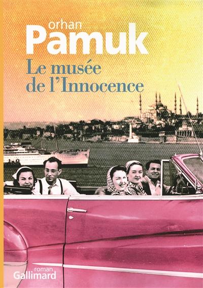 Le musée de l'innocence / Orhan Pamuk | Pamuk, Orhan (1952-....). Auteur