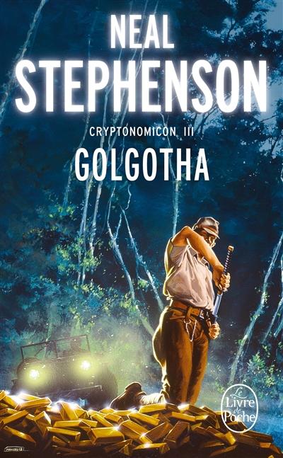 Cryptonomicon. Vol. 3. Golgotha