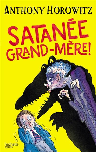 Satanée grand-mère ! / Anthony Horowitz | Horowitz, Anthony (1955-....). Auteur