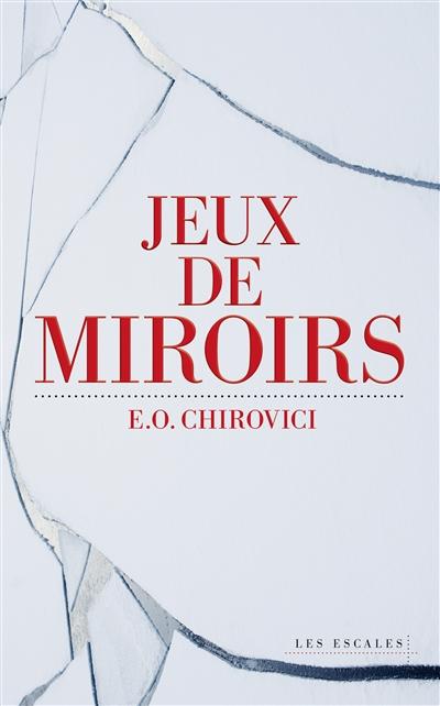 Jeux de miroirs | Eugen-Ovidiu Chirovici, Auteur
