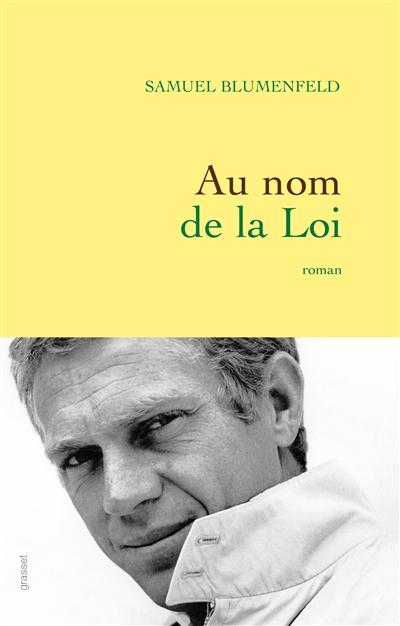 Au nom de la loi : roman | Samuel Blumenfeld (1963-....). Auteur