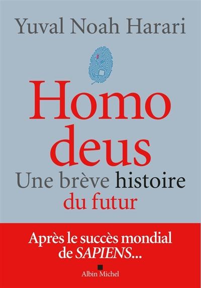 Homo Deus : Une brève histoire de l'avenir | Harari, Yuval Noah