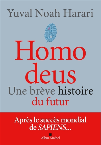 Homo deus : une brève histoire de l'avenir / Yuval Noah Harari   Harari, Yuval Noah (1976-....). Auteur