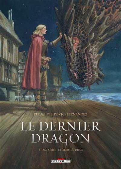 Le dernier dragon : hors-série. L'ordre de Drac