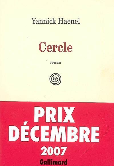 Cercle : roman   Haenel, Yannick (1967-....). Auteur