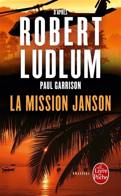 La mission Janson : thriller / Paul Garrison | Garrison, Paul (1952-....). Auteur