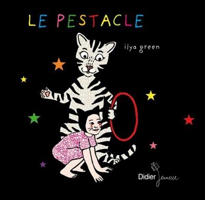 Le pestacle / Ilya Green | Green, Ilya (1976-....). Auteur