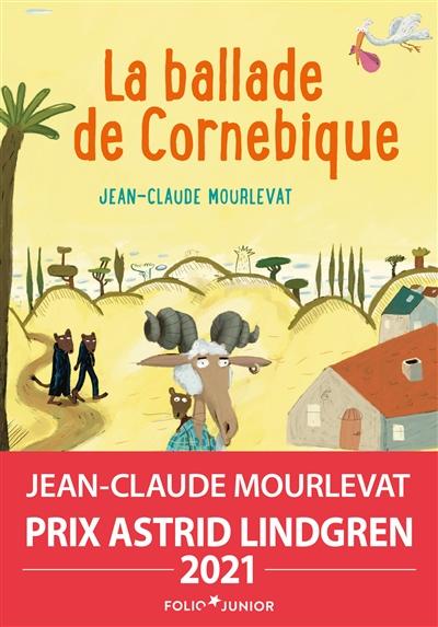 La Ballade de Cornebique / Jean-Claude Mourlevat | Mourlevat, Jean-Claude (1952-). Auteur