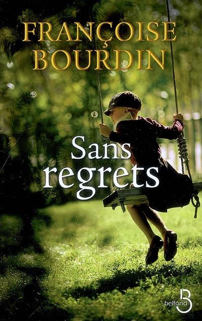 Sans regrets / Françoise Bourdin | Bourdin, Françoise ((1952-...)). Auteur