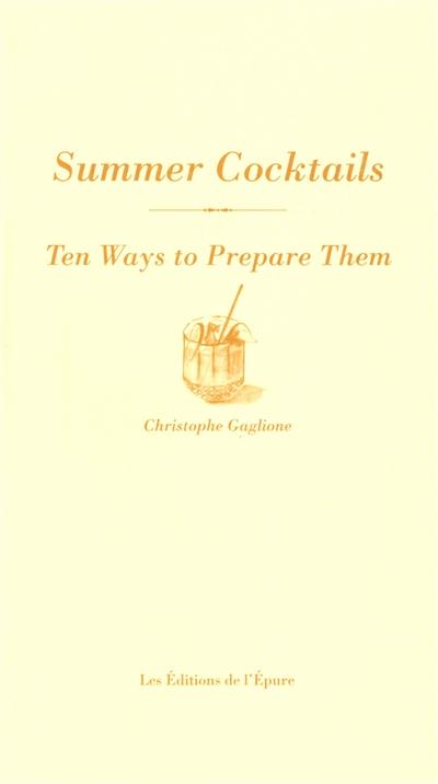Summer cocktails : ten ways to prepare them