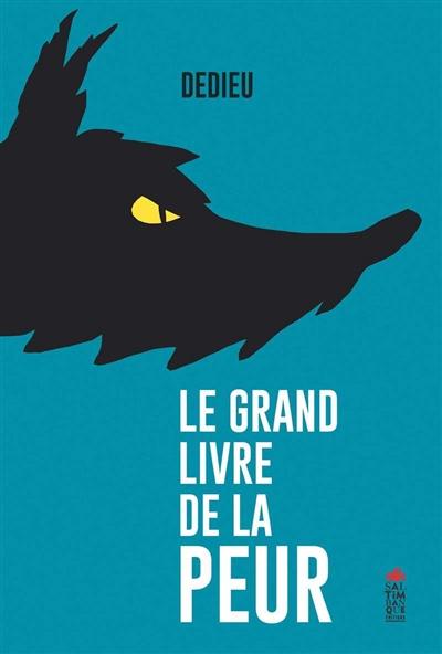 Le grand livre de la peur | Thierry Dedieu (1955-....). Auteur