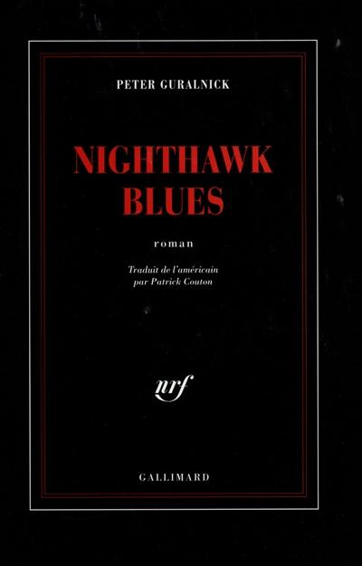 Nighthawk blues : roman | Guralnick, Peter. Auteur