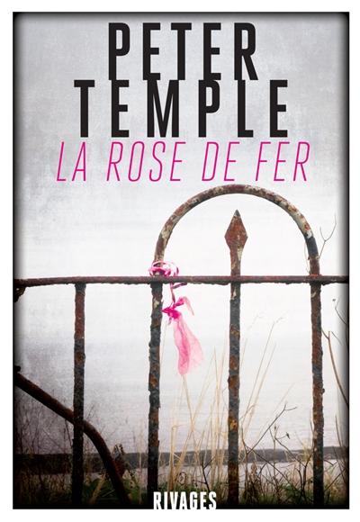 La rose de fer / Peter Temple | Temple, Peter (1946-....). Auteur