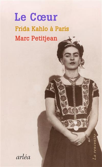 Le coeur : Frida Kahlo à Paris