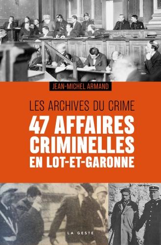 Les archives du crime : 47 affaires criminelles en Lot-et-Garonne
