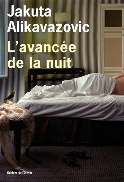 L' avancée de la nuit / Jakuta Alikavazovic   Alikavazovic, Jakuta. Auteur
