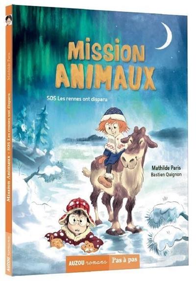 Mission animaux. SOS les rennes ont disparu