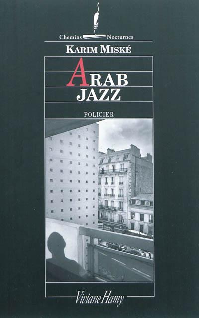 Arab jazz | Miské, Karim (1964-....). Auteur