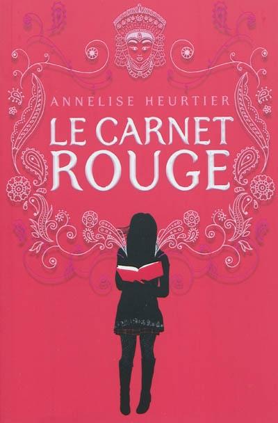 Le carnet rouge | Heurtier, Annelise. Auteur