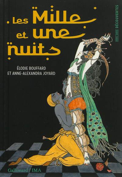 Les Mille et une nuits / Elodie Bouffard et Anne-Alexandra Joyard | Bouffard, Elodie. Auteur