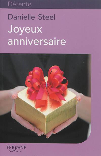 Joyeux anniversaire / Danielle Steel | Steel, Danielle