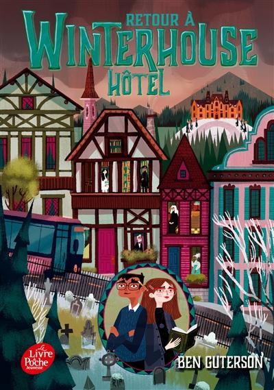 Winterhouse hôtel. Vol. 2. Retour à Winterhouse hôtel