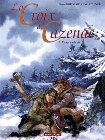 La croix de Cazenac. 2, L'ange endormi / scénario et dialogue Pierre Boisserie | Boisserie, Pierre. Auteur