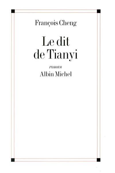 Le dit de Tianyi | Cheng, François (1929-....)