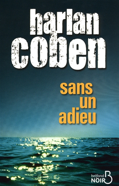 Sans un adieu / Harlan Coben | Coben, Harlan. Auteur