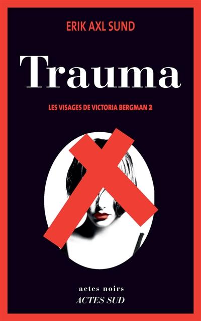 Trauma : roman / Erik Axl Sund. 02 | Sund, Erik Axl. Auteur