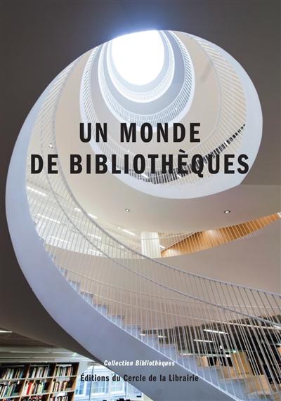 Un monde de bibliothèques |
