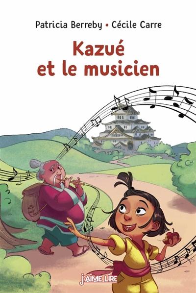 Kazué et le musicien / Patricia Berreby | Berreby, Patricia (1964-....). Auteur