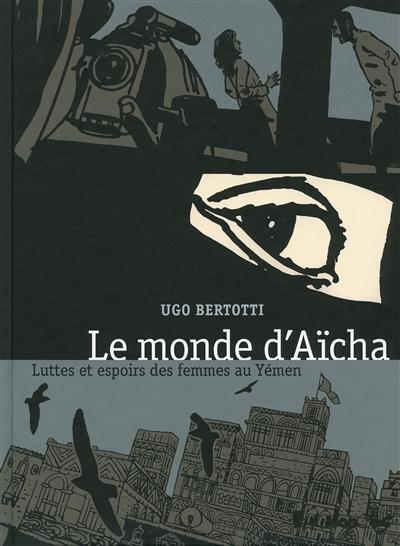 Le |Monde d'Aïcha | Bertotti, Ugo. Auteur