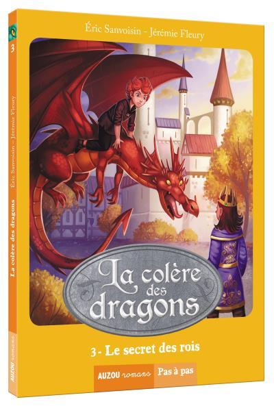 La colère des dragons. Vol. 3. Le secret des rois