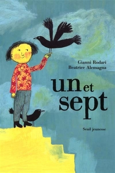 Un et sept / Gianni Rodari, Beatrice Alemagna | Rodari, Gianni (1920-1980). Auteur