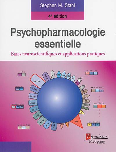 Psychopharmacologie essentielle : bases neuroscientifiques et applications pratiques