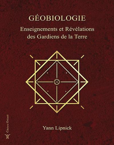 Géobiologie. vol. 1. enseignements et révélations des gardiens de la terre