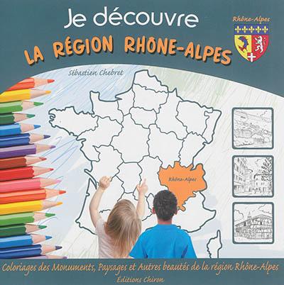 Je découvre la région Rhône-Alpes : coloriage des monuments, paysages et autres beautés de la région Rhône-Alpes