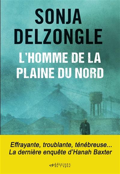 L'Homme de la plaine du Nord | Delzongle, Sonja. Auteur