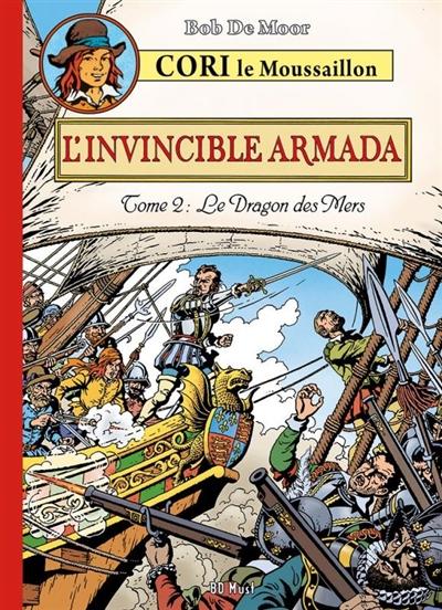 Cori le moussaillon. L'invincible armada. Vol. 2. Le Dragon des mers