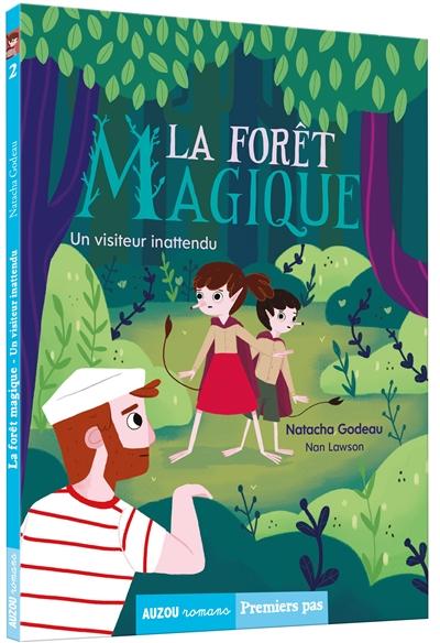 La forêt magique. Vol. 2. Un visiteur inattendu