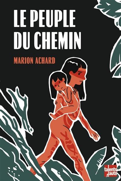 Le peuple du chemin / Marion Achard | Achard, Marion. Auteur