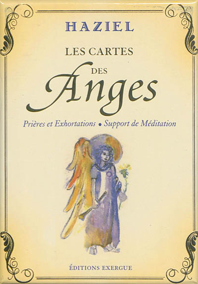 Les cartes des anges : prières et exhortations, support de méditation