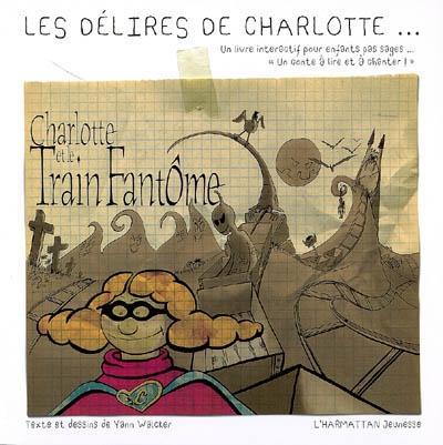 Les délires de Charlotte : un livre interactif pour des enfants pas sages